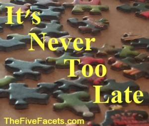 Puzzle with It's Never Too Late Quote