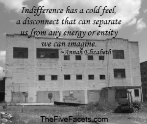 Indifference has a cold feel quote