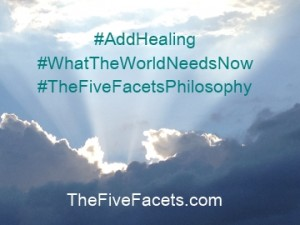 TheFiveFacets Add Healing WhatTheWorldNeedsNow Hashtags Image