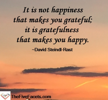 It is not happiness that makes you grateful quote David Steindl-Rast on The Five Facets