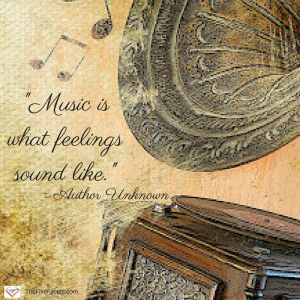 -Music is what feelings sound like.-