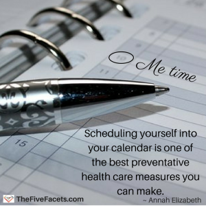 Healing and the Two Sides of Your Calendar Me Time preventative health care quote Annah Elizabeth