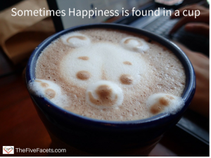 Sometimes Happiness is found in a cup