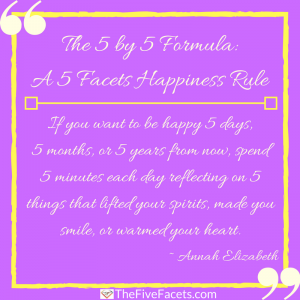 The 5 by 5 formula a 5 facets happiness formula