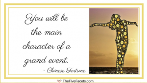 You are going to be the main character of a grand event. (1)